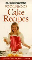 Foolproof Cakes  by  Victoria Combe