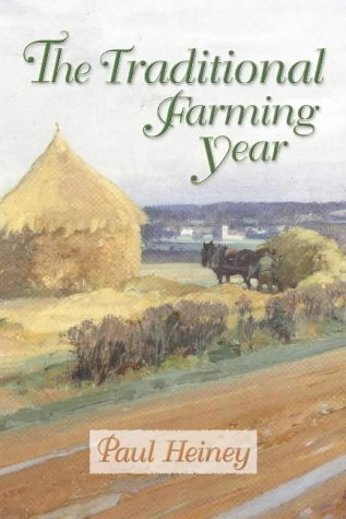 The Traditional Farming Year  by  Paul Heiney