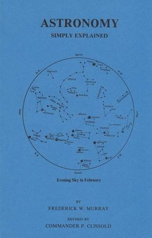 Astronomy Simply Explained for Beginners F.W. Murray