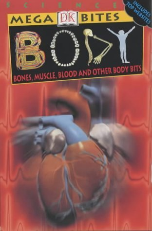 Body: Bones, Muscles, Blood And Other Body Bits Richard Walker