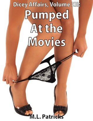 Pumped at the Movies  by  M.L. Patricks