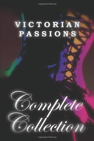 Victorian Passions: A Lesbian Erotic Short Fiction Collection Alice K. Cross