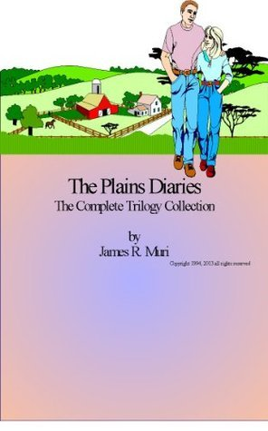 The Plains Diaries, the Complete Trilogy Collection James Muri