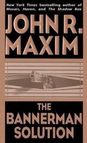 The Bannerman Solution (The Bannerman Series)  by  John R. Maxim