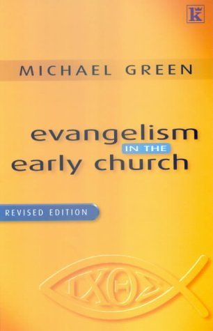 Evangelism In The Early Church Michael Green
