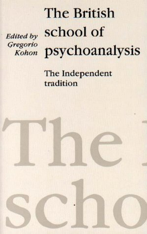The British School Of Psychoanalysis: The Independent Tradition  by  Gregorio Kohon