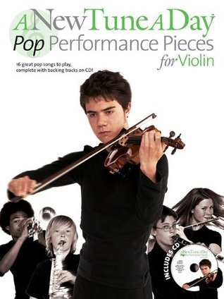 A New Tune A Day: Pop Performance Pieces - Violin (New Tune a Day (Unnumbered))  by  Various