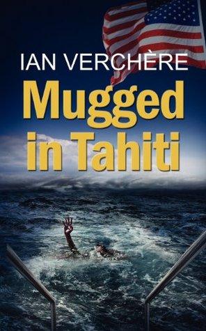 Mugged in Tahiti Ian Verchere