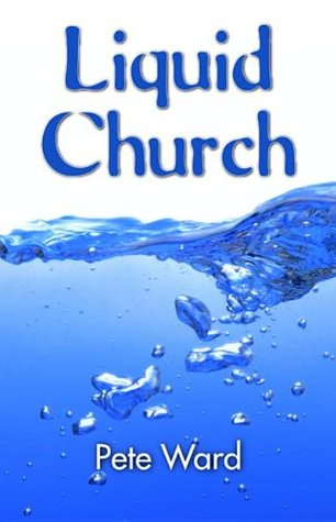 Liquid Church  by  Peter Ward