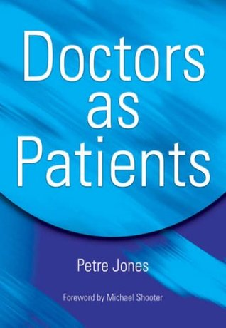 Doctors as Patients  by  Michael Shooter