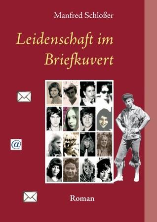 Leidenschaft im Briefkuvert: Roman  by  Manfred Schlosser