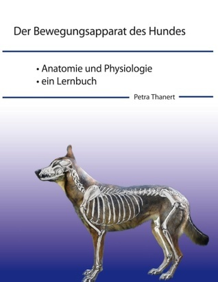 Der Bewegungsapparat des Hundes Petra Thanert