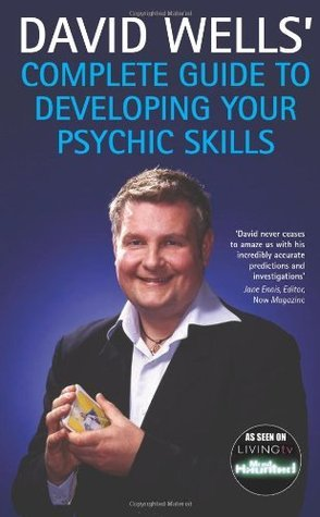 David Wells Complete Guide to Developing Your Psychic Skills David   Wells