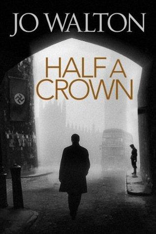 Half A Crown Jo Walton