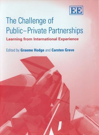 The Challenge Of Public–private Partnerships: Learning From International Experience Carsten Greve