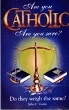 Are You Catholic: Are You Sure? Julio C Voirin