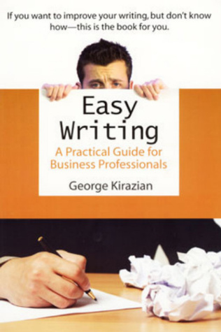 Easy Writing-XLED: A Practical Guide for Business Professionals  by  George Kirazian