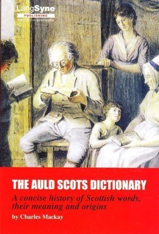 The Auld Scots Dictionary Charles Mackay