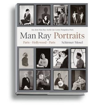 Man Ray: Portraits: Hollywood Paris Hollywood 1921-1976  by  Clément Chéroux