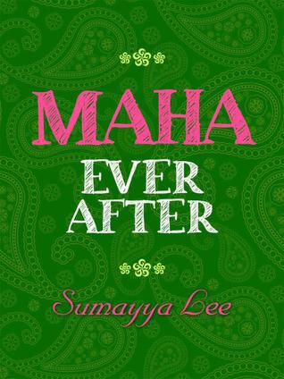 Maha Ever After Sumayya Lee