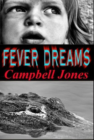 FEVER DREAMS: A Bracken and Bledsoe Paranormal Mystery Campbell  Jones