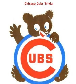 Chicago Cubs (The Ultimate Book of Trivia and Fascinating Facts: To Test Your Knowledge and Entertain Your Friends)  by  Steven Kyle