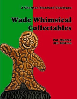 Wade Whimsical Collectables Pat Murray