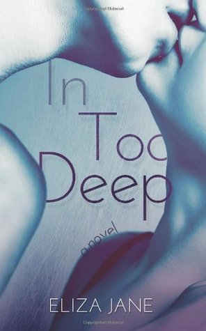 In Too Deep Eliza Jane