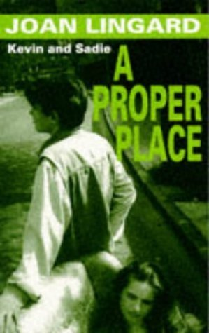 A Proper Place: A Kevin and Sadie Story Joan Lingard