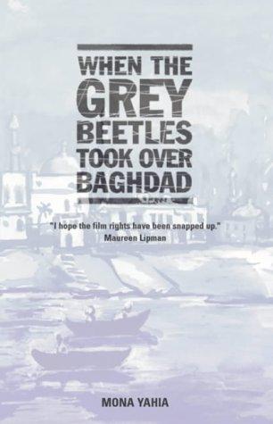 When The Grey Beetles Took Over Baghdad Mona Yahia
