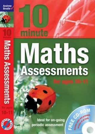 Ten Minute Maths Assessments Ages 10 11  by  Andrew Brodie