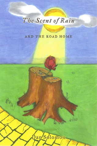 The Scent of Rain xled: And The Road Home Dan Solomon