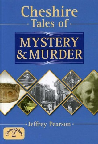 Cheshire Tales of Mystery and Murder Jeffrey Pearson
