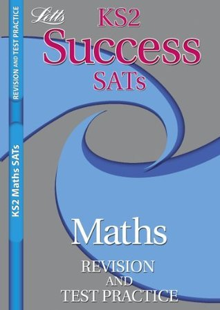 Ks2 Success Sats Maths Revision and Test Practice Letts Lonsdale