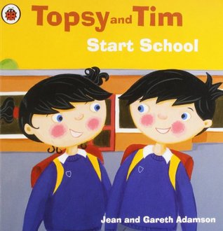 Topsy and Tim Start School.  by  Jean and Gareth Adamson by Jean Adamson