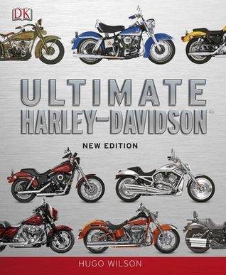 Ultimate Harley-Davidson. Hugo Wilson  by  Hugo Wilson