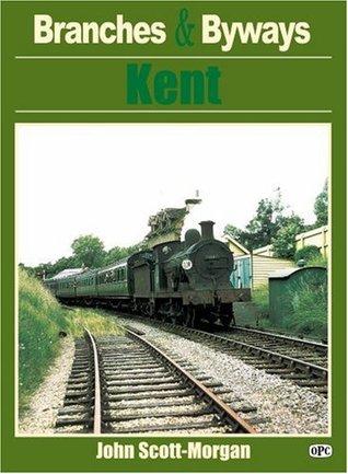Branches & Byways: Kent John Scott-Morgan