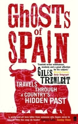 Ghosts Of Spain: Travels Through A Countrys Hidden Past  by  Giles Tremlett