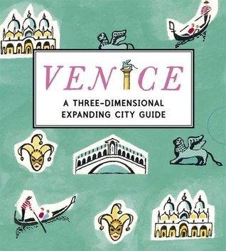 Venice: A Three-Dimensional Expanding City Guide Sarah McMenemy