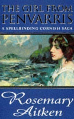 The Girl from Penvarris (Cornish Sagas, #1) Rosemary Aitken