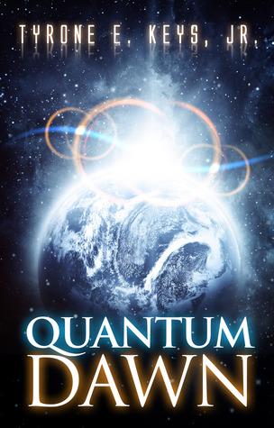 Quantum Dawn  by  Tyrone E. Keys Jr.