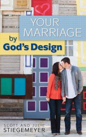 Your Marriage Gods Design by Scott & Julie Stiegemeyer