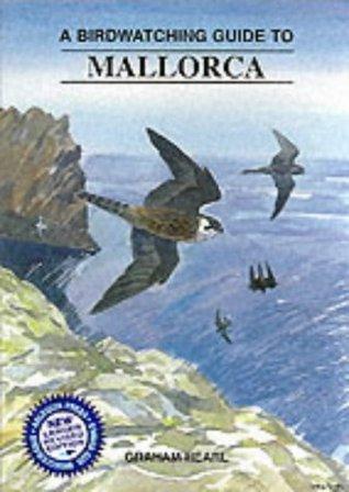 A Birdwatching Guide To Mallorca  by  Jon King
