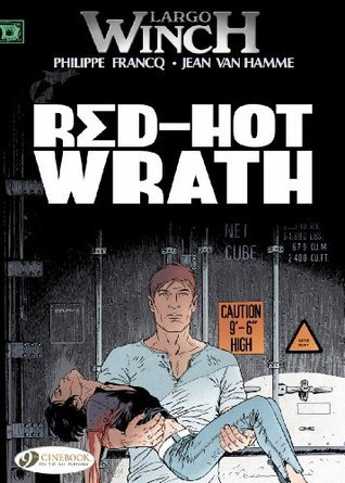 Red-Hot Wrath: Largo Winch  by  Philippe Francq
