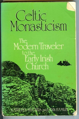 Celtic Monasticism: The Modern Traveller to the Early Irish Church  by  Kathleen   Hughes