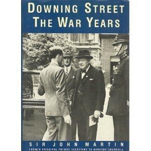 Downing Street: The War Years  by  John Martin