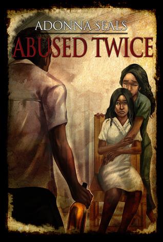 Abused Twice Adonna Maria Seals