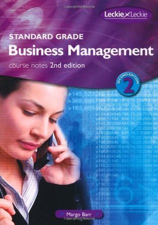 Standard Grade Business Management Course Notes (Business Managmnt Course Notes)  by  Margo Barr
