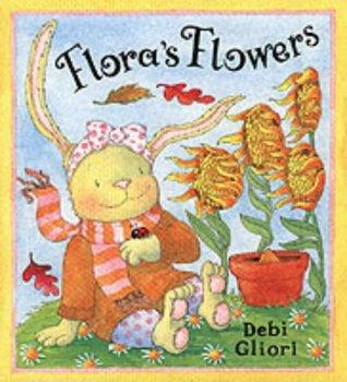 Floras Flowers  by  Debi Gliori