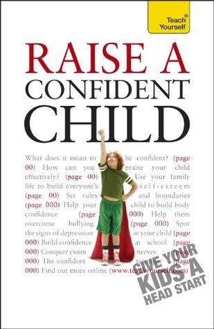 Raise a Confident Child.  by  Hilary Pereira by Hilary Pereira